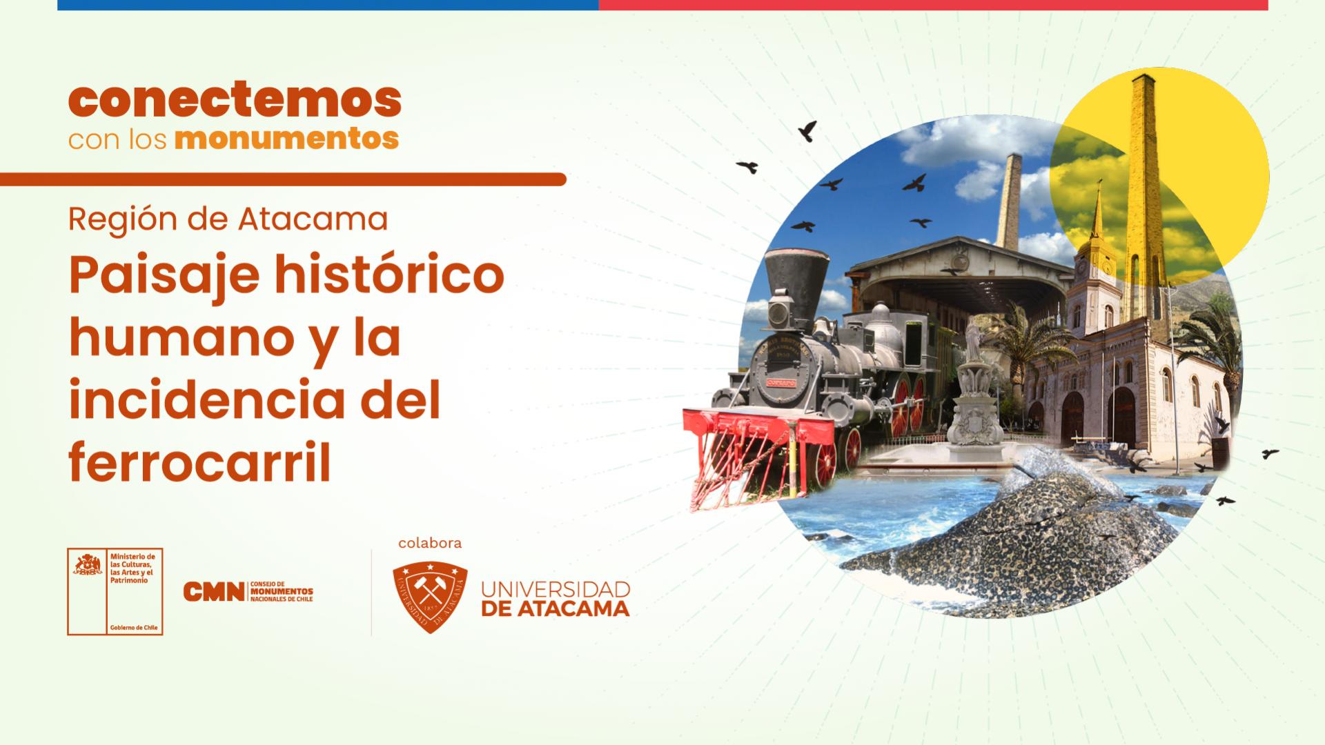 """Imagen de Conectemos con los Monumentos"""" destacará el paisaje histórico humano y la incidencia del ferrocarril en la Región de Atacama"""