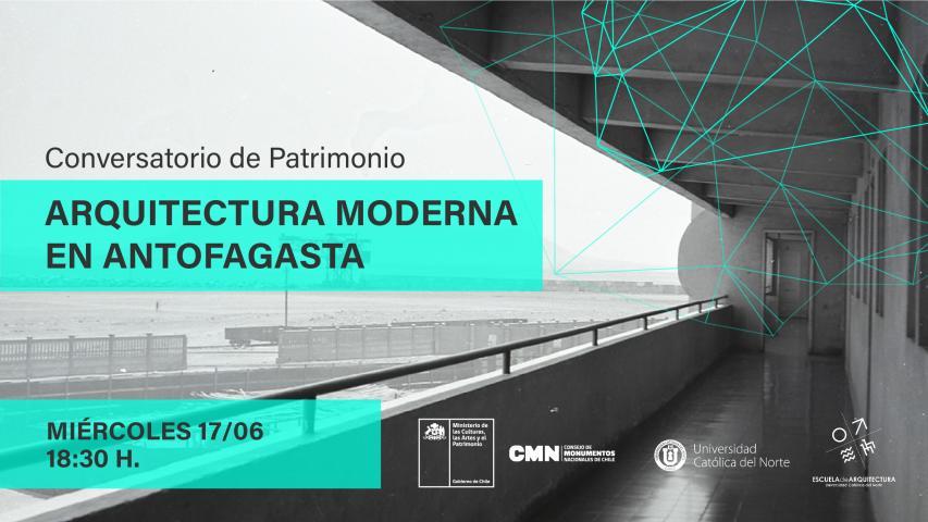 """Imagen de CONSEJO DE MONUMENTOS NACIONALES INVITA AL CONVERSATORIO """"ARQUITECTURA MODERNA EN ANTOFAGASTA"""""""