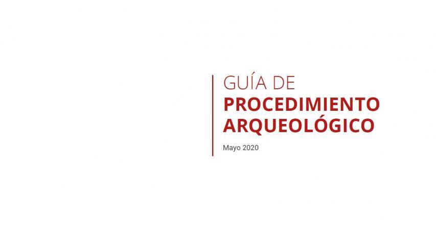 Imagen de Nueva Guía de Procedimiento Arqueológico promoverá mejor conservación de estos bienes y agilizará procesos en proyectos de desarrollo