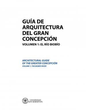 Imagen de Guía de Arquitectura del Gran Concepción Voluman 1: El Río Biobío