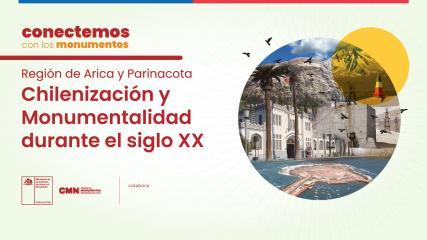 Imagen de Conectemos con los Monumentos: Arica y Parinacota