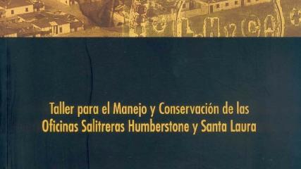 Imagen de CMN N° 79: Taller para el Manejo y Conservación de las Oficinas Salitreras Humberstone y Santa Laura