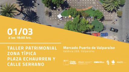 Imagen de Convocan a sesión de trabajo sobre imagen patrimonial  Zona Típica de Plaza Echaurren y Calle Serrano
