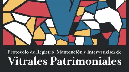 Imagen de Protocolo de Registro, Mantención e Intervención de Vitrales Patrimoniales