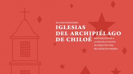 Estudio inventario Iglesias del Archipiélago de Chiloé