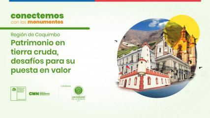 """Imagen de """"Conectemos con los Monumentos"""" abordará el rico patrimonio en tierra cruda de la región de Coquimbo"""